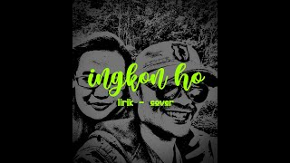 Ingkon Ho   Lirik Ingkon Ho Cover   Cover Ronny Gwenjau   Original Alex Hutajulu
