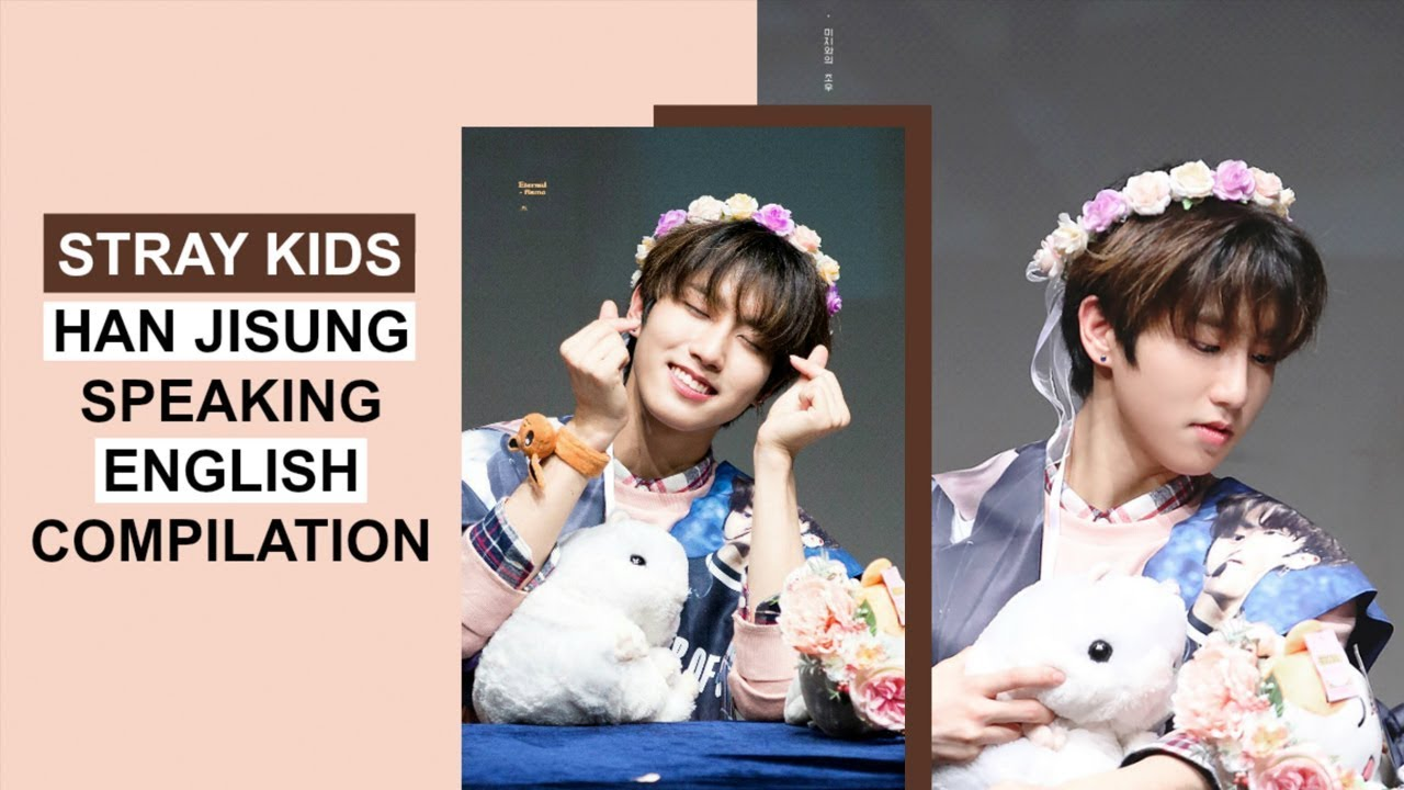 STRAY KIDS' HAN JISUNG SPEAKING ENGLISH | Pt  1