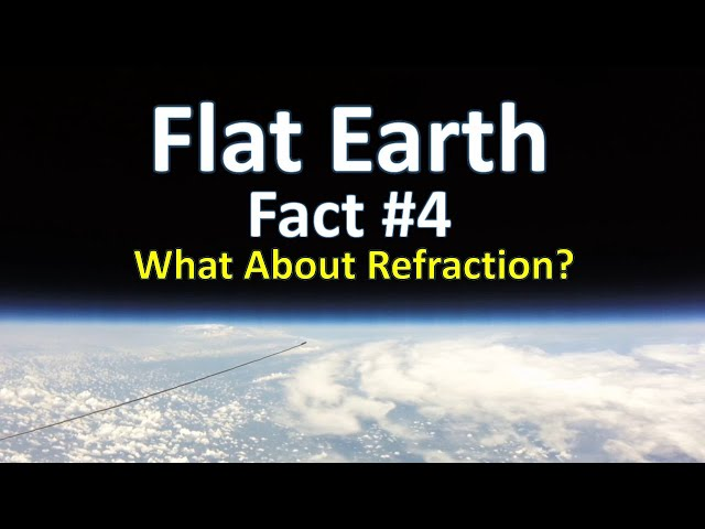 Flat Earth Fact #4 - What About Refraction?