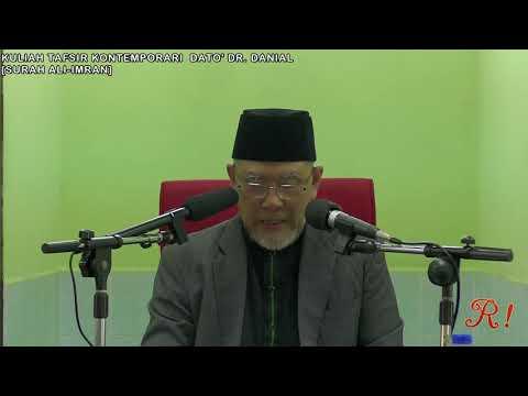 Kuliah Tafsir Kontemporari Dato' Dr. Danial Zainal Abidin [17 DIS 2017]