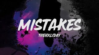 TheHxliday - Mistakes (Lyrics)