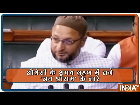 'Jai Shree Ram' slogans raised inside Parliament during Owaisi's swearing-in
