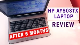 HP AY503TX Laptop AFTER 6 MONTHS - REVIEW