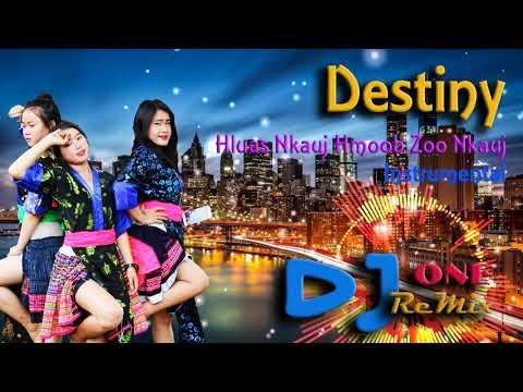 Destiny - Hluas Nkauj Hmoob Zoo Nkauj Instrumental Remix 2018 By DJ ONE thumbnail