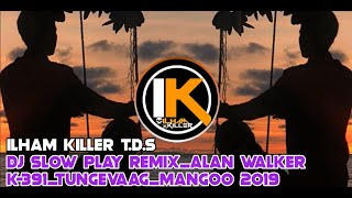 DJ SLOW VIRAL TIKTOK  ✔ ALAN WALKER PLAY REMIX ✔ FULL BASS TERBARU 2019 || By Ilham Killer