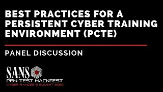 Panel - Best Practices for a Persistent Cyber Training Environment PCTE - HackFest Summit 2020