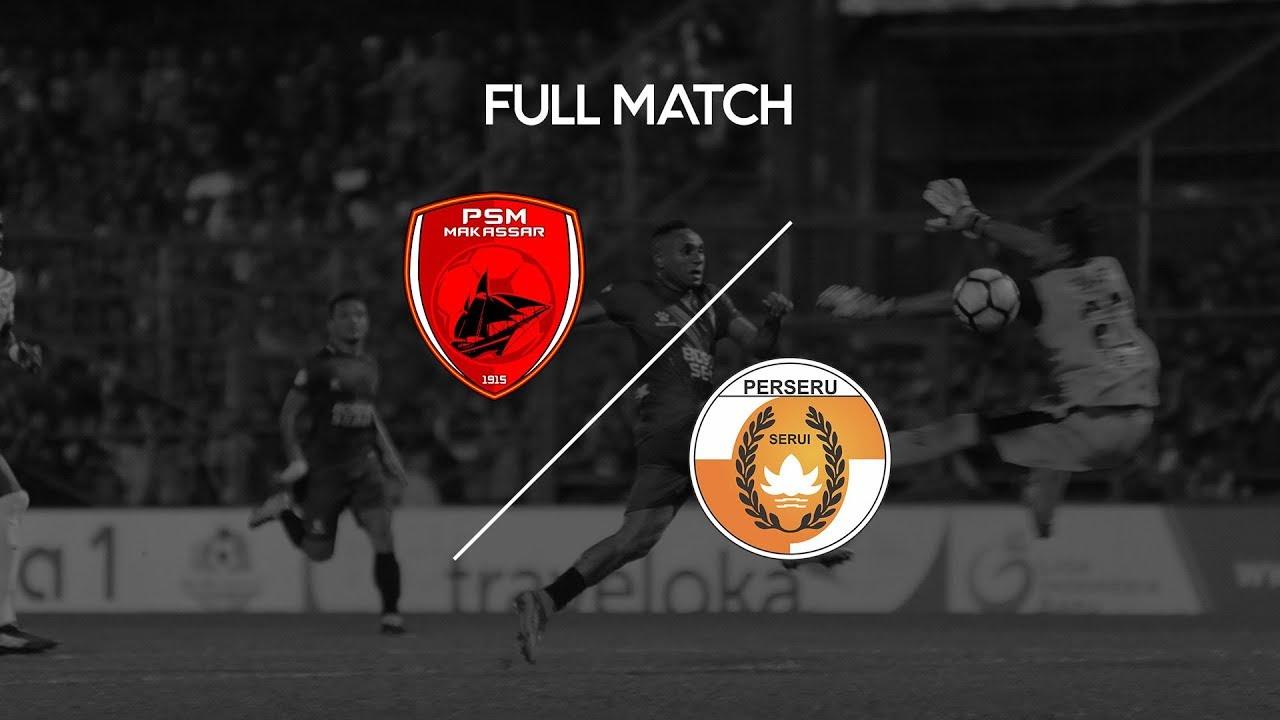 Full Match Psm Makassar Vs Perseru Serui