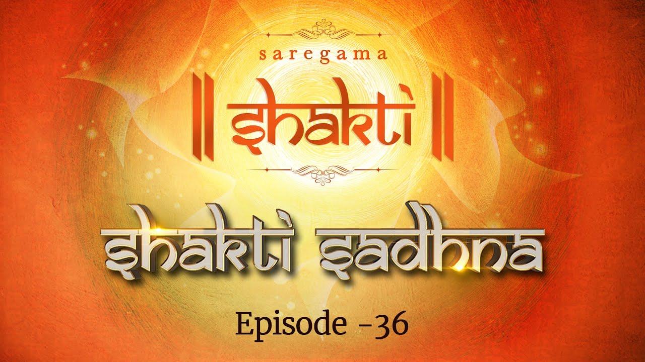 Shakti Sadhana | Episode 36 | Best Hindi Devotional Video Songs