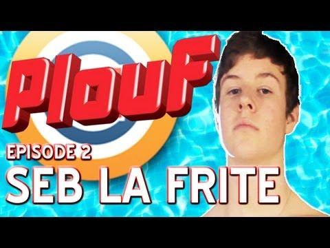 Seb La Frite - Plouf ! #2