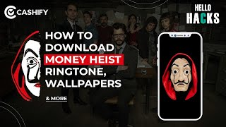 Set Bella Ciao😎from Money Heist as Ringtone, Wallpapers, Stickers and Games| Cashify Hello Hacks EP6