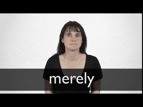 How to pronounce MERELY in British English