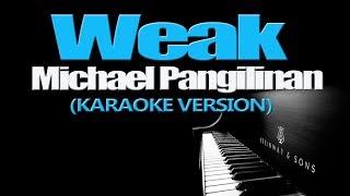 Download WEAK - Michael Pangilinan (KARAOKE VERSION)