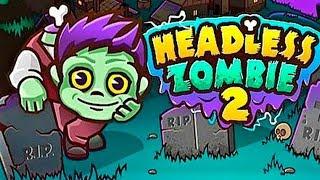 зомби без Головы 2 полное прохождение Headless Zombie 2 let's play