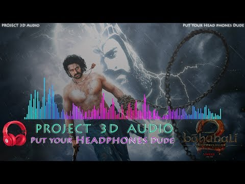 Sahore Baahubali 3D Audio Song USE HEADPHONES  Project 3D Audio