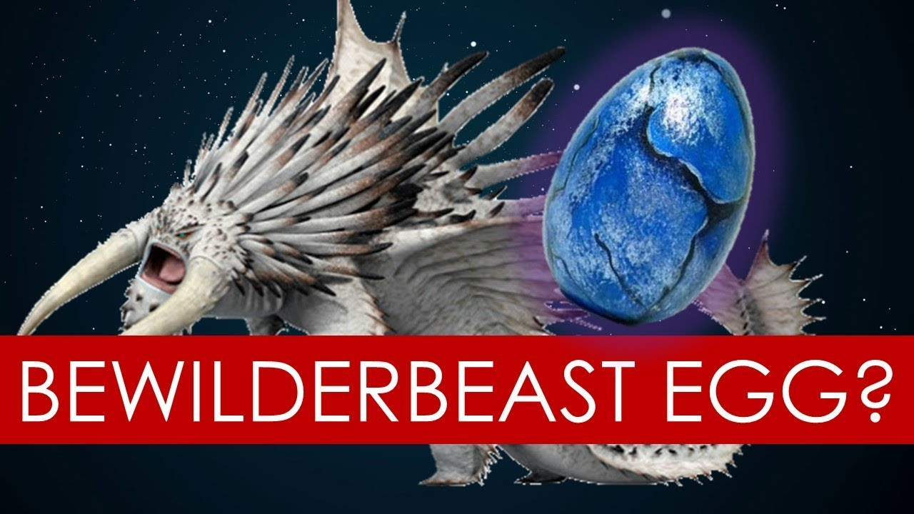 Theory a bewilderbeast egg part 2 trader johann l how to train part 2 trader johann l how to train your dragon ccuart Images