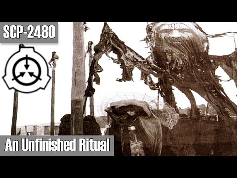 SCP-2480 An Unfinished Ritual | Object Class presumed Neutralized | Sarkic Cult SCP