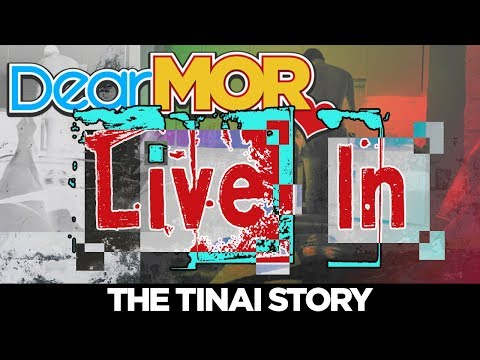 "#DearMOR: ""Live In"" The Tinai Story 04-23-18"