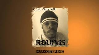 iMarkkeyz x Carl Garrett - Rounds (Original Mix)