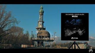 Dr. Shiver x David Allen - Wusu (Official Video)