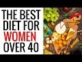 What is the Best Diet for Women Over 40?