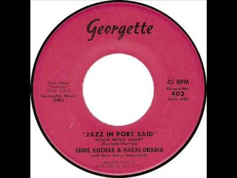 """Eddie Kochak & Hakki Obadia: """"Jazz in Port Said (Bossa Nova Araby)"""""""