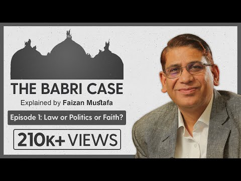 #Babri Case: Explained by Prof. Faizan Mustafa | Episode 1: Law or Politics or Faith?