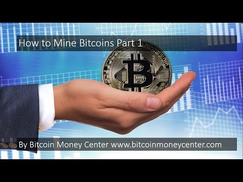 Bitcoin Money: How to Mine Bitcoins Part 1