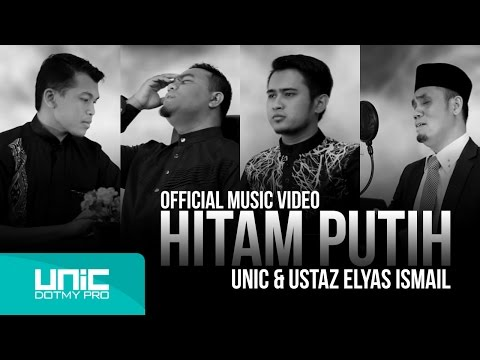 UNIC & Ustaz Elyas Ismail - Hitam Putih (Official Music Video) ᴴᴰ
