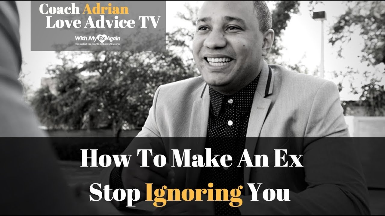 How To Make An Ex Stop Ignoring You & Why Is My Ex Avoiding Me?