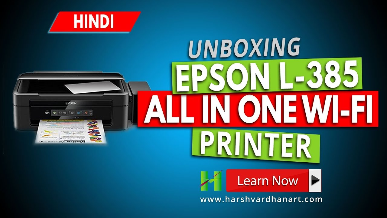 Epson L 385 All in one Wifi Printer- Unboxing and Installation -Hindi