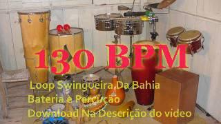 Loop  De Swingueira da Bahia--Bateria e PercuSSão ( 130 BPM )