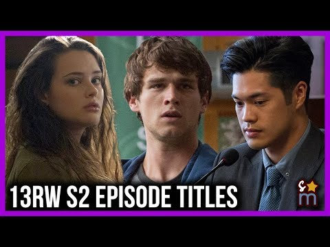 13 REASONS WHY Season 2 Episode Titles & New Photos, Clips Revealed