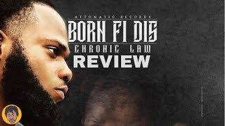 Chronic Law - Born Fi Dis (Review)