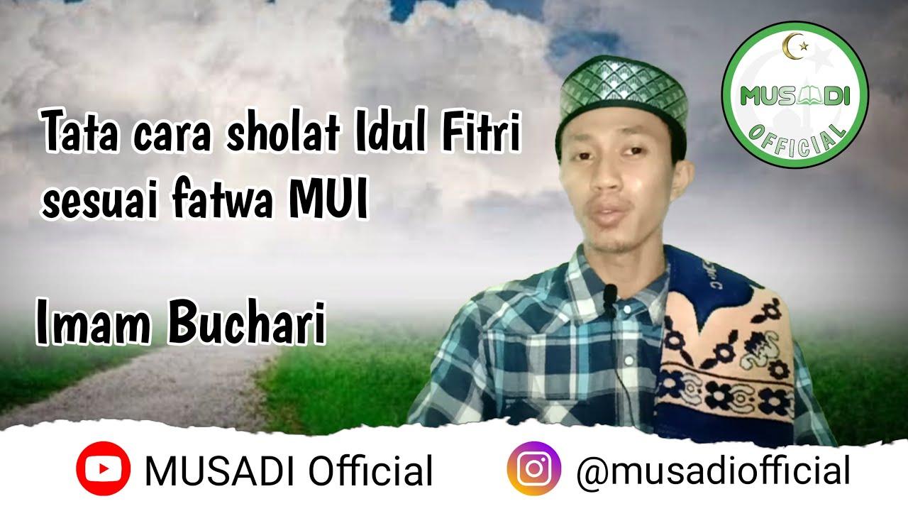 Tata cara sholat idul Fitri di rumah sesuai fatwa MUI II ...