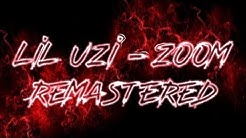 Lil Uzi Vert Zoom remastered - Free Music Download