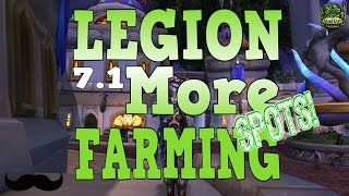 WoW Legion 7.1 - New & Old Farming Spot! Farming Question! | Legion