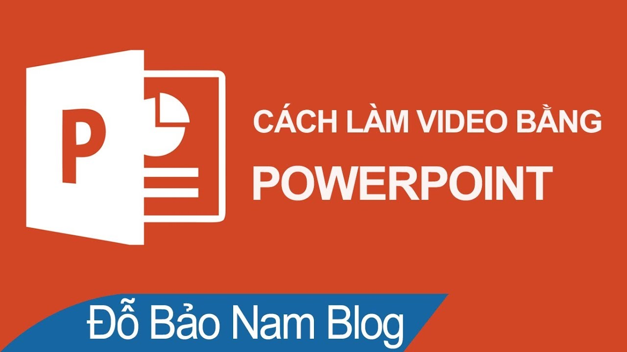 Cách làm video bằng Powerpoint đẹp & chuyên nghiệp, xuất video 4K