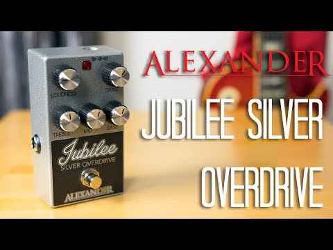 Alexander Pedals - Jubilee Silver Overdrive Pedal Demo