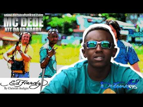 MC DEDE - KIT DA ED HARDY ♫♪ ' VIDEO OFICIAL ' DJ BRUNINHO F.Z.R '