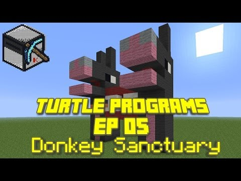 ComputerCraft - Turtle Programs, Ep 05: Donkey Sanctuary