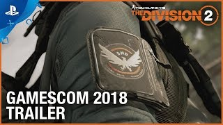 Tom Clancy's The Division 2 - Gamescom 2018: Gameplay Trailer | PS4