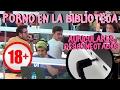 PORNO EN LA BIBLIOTECA! (Cámara Oculta) | Aloskas