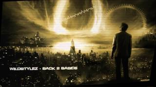 Wildstylez - Back 2 Basics [HQ Original]