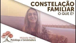O QUE É CONSTELAÇÃO FAMILIAR ?   Constelação