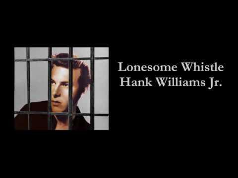 Lonesome Whistle Hank Williams Jr  With Lyrics