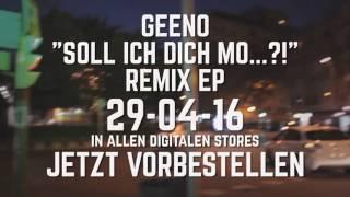 GEENO - SOLL ICH DICH MO... REMIX EP VIDEOSNIPPET