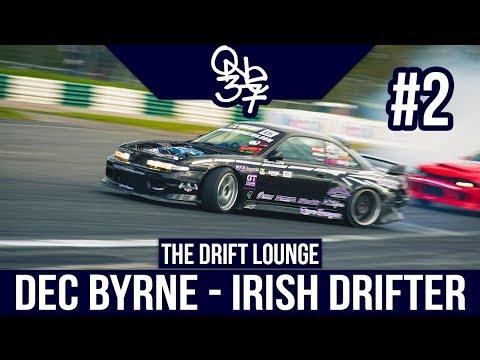 The Drift Lounge Podcast Ep. 2   Declan Byrne   Irish Pro-Am Drifter!