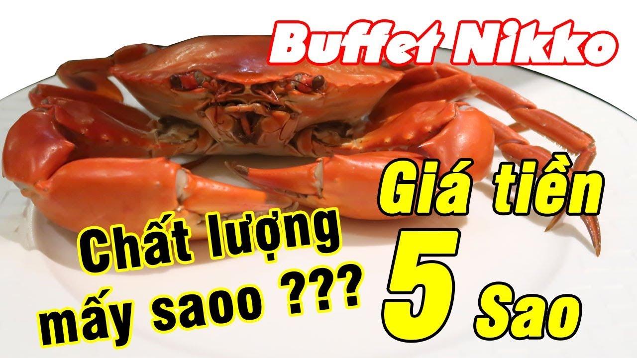 Review Buffet Nikko – Giá tiền 5 SAO, chất lượng mấy SAO ???