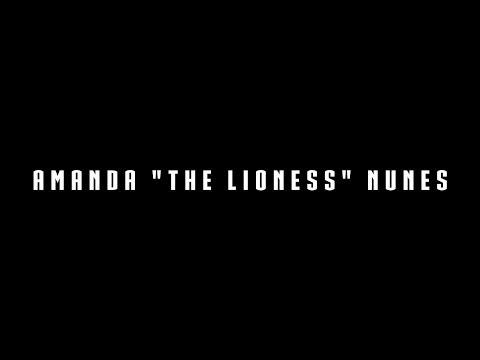 "Amanda ""The Lioness"" Nunes"