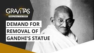 Gravitas:  U.K. protesters say Mahatma Gandhi was a racist